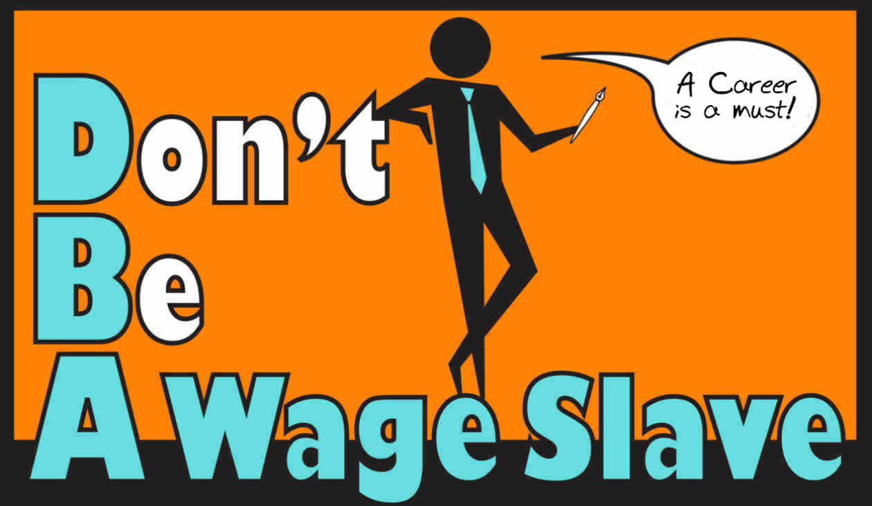 Don't be a Wage Slave